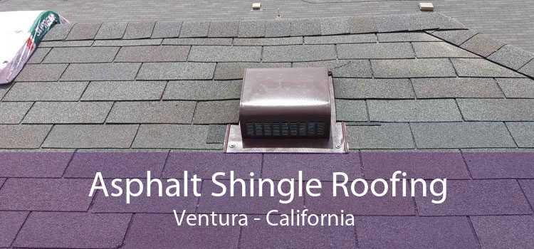 Asphalt Shingle Roofing Ventura - California