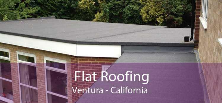 Flat Roofing Ventura - California