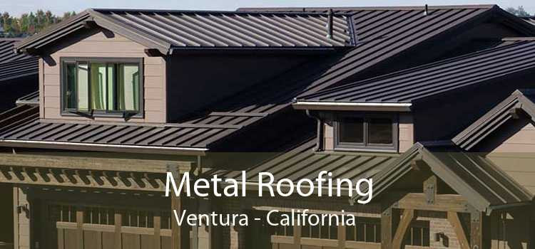 Metal Roofing Ventura - California