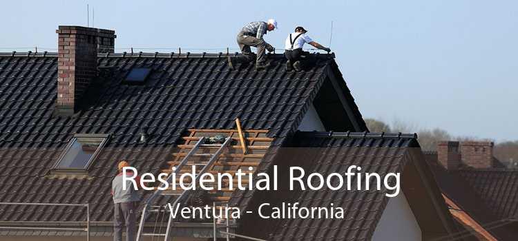 Residential Roofing Ventura - California