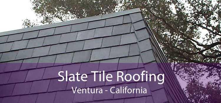 Slate Tile Roofing Ventura - California