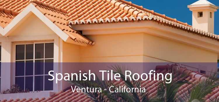 Spanish Tile Roofing Ventura - California