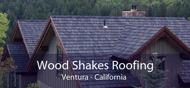 Wood Shakes Roofing Ventura - California