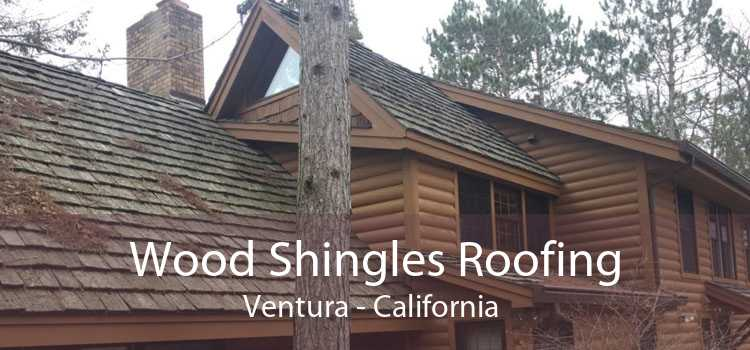 Wood Shingles Roofing Ventura - California